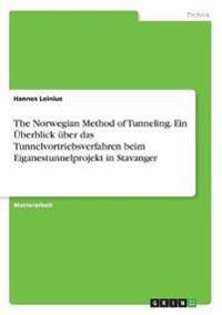 The Norwegian Method of Tunneling. Ein Uberblick Uber Das Tunnelvortriebsverfahren Beim Eiganestunnelprojekt in Stavanger