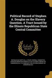 POLITICAL RECORD OF STEPHEN A