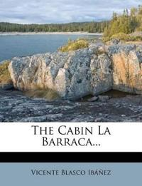 The Cabin La Barraca...