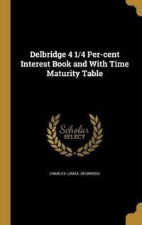DELBRIDGE 4 1/4 PER-CENT INTER