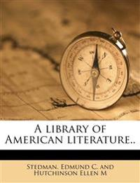 A library of American literature.. Volume 8