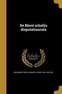LAT-DE RHESI SCHOLIIS DISPUTAT