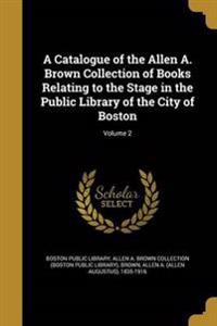 CATALOGUE OF THE ALLEN A BROWN