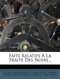 Faits Relatifs À La Traite Des Noirs...
