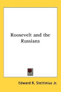Roosevelt And the Russians