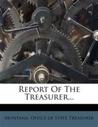 Report Of The Treasurer...
