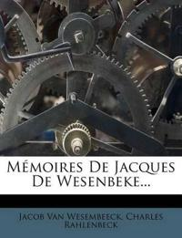 Mémoires De Jacques De Wesenbeke...