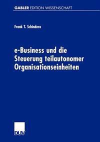 E-Business Und Die Steuerung Teilautonomer Organisationseinheiten