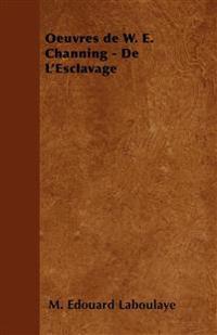 Oeuvres de W. E. Channing - De L'Esclavage