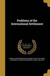 PROBLEMS OF THE INTL SETTLEMEN