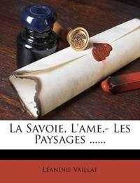 La Savoie, L'ame.- Les Paysages ......