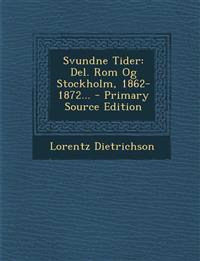 Svundne Tider: Del. Rom Og Stockholm, 1862-1872... - Primary Source Edition