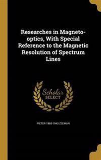 RESEARCHES IN MAGNETO-OPTICS W