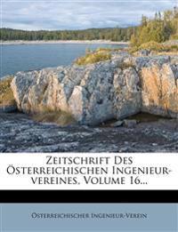 Zeitschrift Des Österreichischen Ingenieur-vereines, Volume 16...