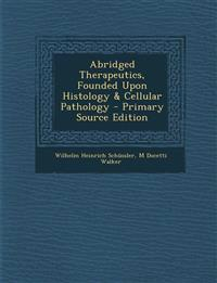 Abridged Therapeutics, Founded Upon Histology & Cellular Pathology