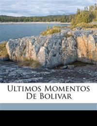 Ultimos Momentos De Bolivar