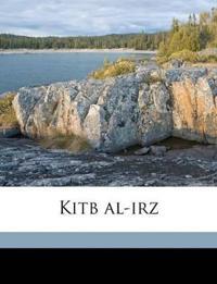 Kitb al-irz Volume 1