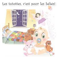 Les Totottes, C'Est Pour Les Bebes!