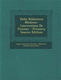 Della Biblioteca Mediceo-Laurenziana de Firenze