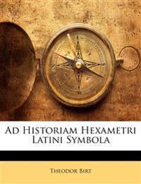 Ad Historiam Hexametri Latini Symbola