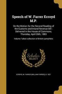 SPEECH OF W FARRER ECROYD MP