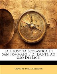 La Filosofia Scolastica Di San Tommaso E Di Dante: Ad Uso Dei Licei