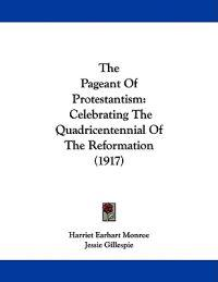 The Pageant of Protestantism