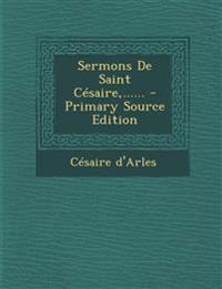 Sermons de Saint Cesaire, ...... - Primary Source Edition