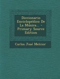 Diccionario Enciclopedico de La Musica... - Primary Source Edition