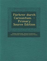 Fürhrer durch Carnuntum. - Primary Source Edition