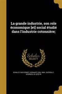 FRE-GRANDE INDUSTRIE SON ROLE