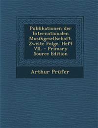 Publikationen der Internationalen Musikgesellschaft. Zweite Folge. Heft VII.