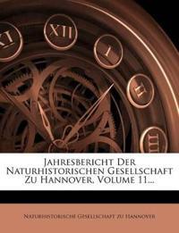 Jahresbericht Der Naturhistorischen Gesellschaft Zu Hannover, Volume 11...