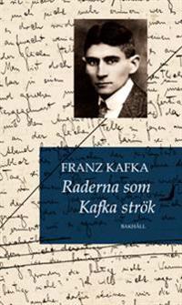 Raderna som Kafka strök