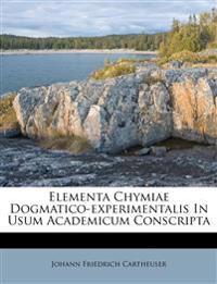 Elementa Chymiae Dogmatico-experimentalis In Usum Academicum Conscripta