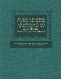 Le orazioni inaugurali, il De Italorum sapientia, e le polemiche. A cura de Giovanni Gentile e Fausto Nicolini