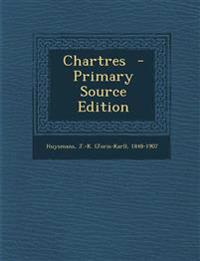 Chartres  - Primary Source Edition