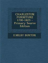 Charleston Furniture 1700-1825 - Primary Source Edition