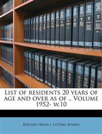 List of residents 20 years of age and over as of .. Volume 1952- w.10