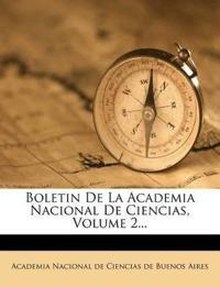 Boletin De La Academia Nacional De Ciencias, Volume 2...