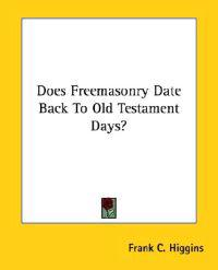 Does Freemasonry Date Back to Old Testament Days?