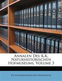 Annalen des k. naturhistorischen Hofmuseums. III. Band.