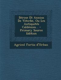 Bérose Et Annius De Viterbe, Ou Les Antiquités Caldéenes... - Primary Source Edition
