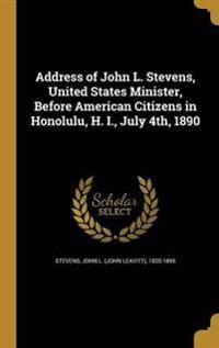ADDRESS OF JOHN L STEVENS US M
