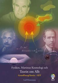 Fysiken, Martinus kosmologi och teorin om allt : GrundEnergiTeorin – GET