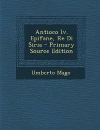 Antioco Iv. Epifane, Re Di Siria