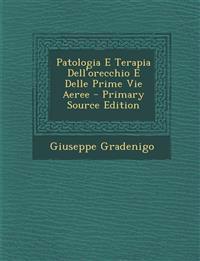Patologia E Terapia Dell'orecchio E Delle Prime Vie Aeree - Primary Source Edition