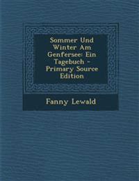 Sommer Und Winter Am Genfersee: Ein Tagebuch - Primary Source Edition
