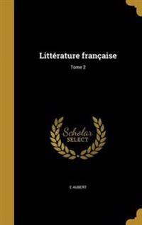 FRE-LITTERATURE FRANCAISE TOME