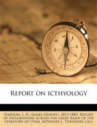 Report on icthyology